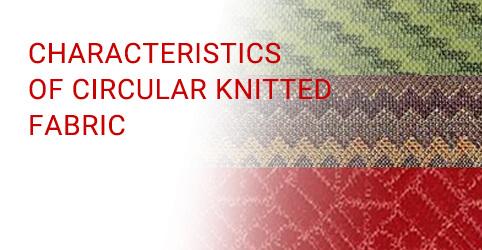 Characteristics of circular knitted fabric